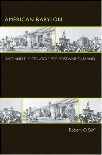 American Babylon: Race and the Struggle for Postwar Oakland 9780691124865