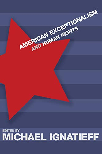 American Exceptionalism and Human Rights 9780691116488