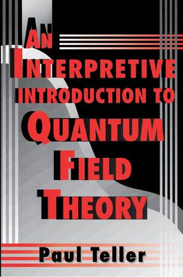 An Interpretive Introduction to Quantum Field Theory 9780691074085