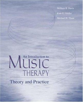 An Introduction to Music Therapy: Theory and Practice 9780697388605