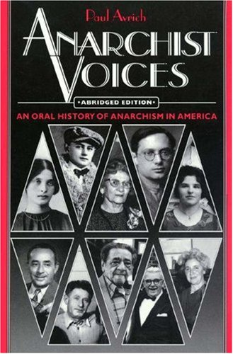 Anarchist Voices : An Oral History of Anarchism in America - Avrich, Paul