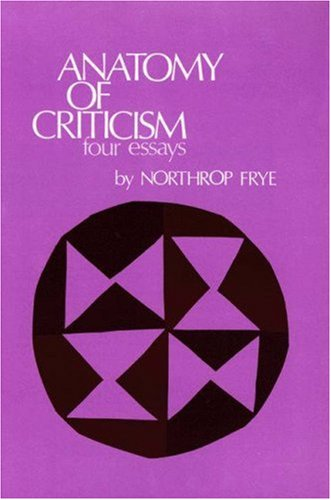 anatomy criticism essay four paperback princeton Get this from a library anatomy of criticism : four essays [northrop frye] home worldcat home about worldcat help search search # princeton paperback.