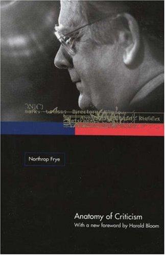Anatomy of Criticism: Four Essays 9780691069999