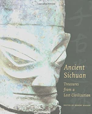 Ancient Sichuan: Treasures from a Lost Civilization 9780691088518
