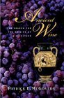 Ancient Wine: The Search for the Origins of Viniculture 9780691070803