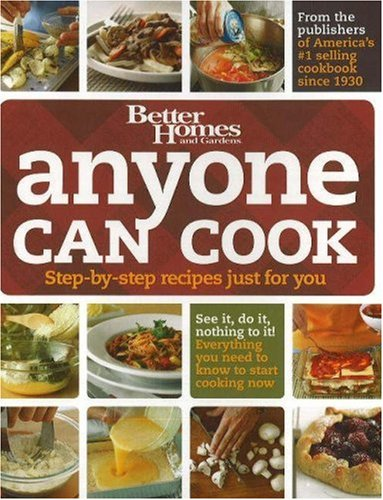 Anyone Can Cook: Step-By-Step Recipes Just for You 9780696232930