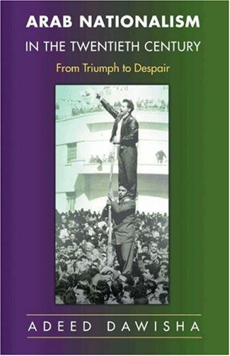 Arab Nationalism in the Twentieth Century: From Triumph to Despair 9780691122724