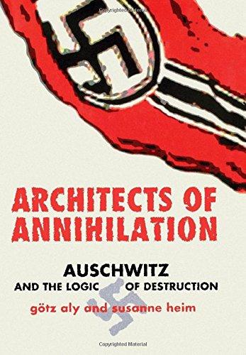 Architects of Annihilation: Auschwitz and the Logic of Destruction 9780691089386