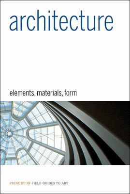 Architecture: Elements, Materials, Form 9780691141503