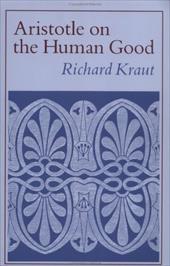 Aristotle on the Human Good - Kraut, Richard