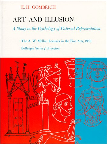 Art and Illusion: A Study in the Psychology of Pictorial Representation - Gombrich, E. H.