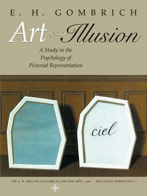 Art and Illusion: A Study in the Psychology of Pictorial Representation 9780691070001