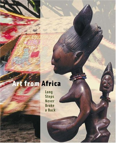 Art from Africa: Long Steps Never Broke a Back 9780691092959