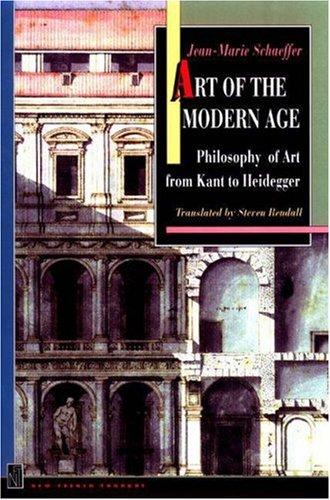 Art of the Modern Age: Philosophy of Art from Kant to Heidegger 9780691016696