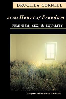 At the Heart of Freedom: Feminism, Sex, and Equality 9780691028965
