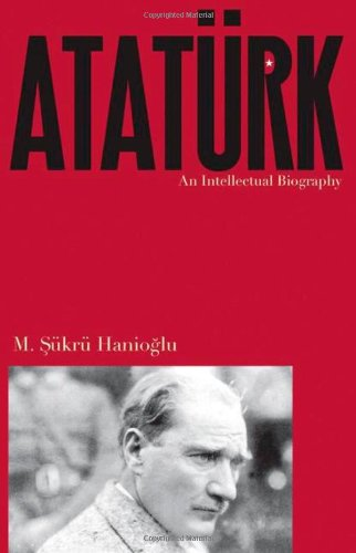 Ataturk: An Intellectual Biography 9780691151090