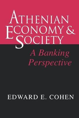 Athenian Economy and Society: A Banking Perspective 9780691015927