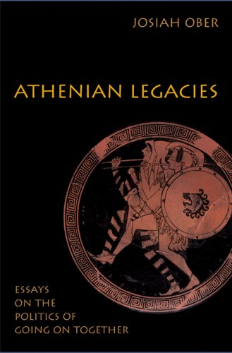 Athenian Legacies: Essays on the Politics of Going on Together 9780691120959