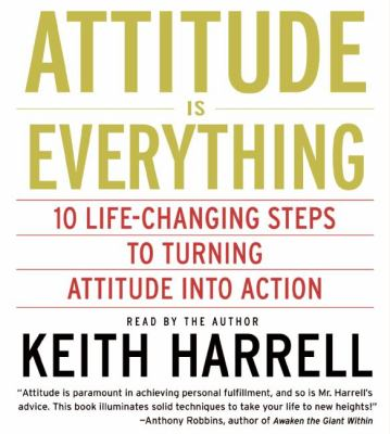 Attitude Is Everything: Attitude Is Everything 9780694522828