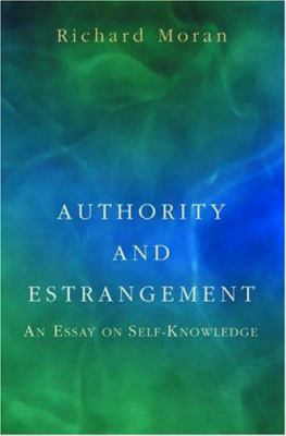 Authority and Estrangement: An Essay on Self-Knowledge 9780691089447