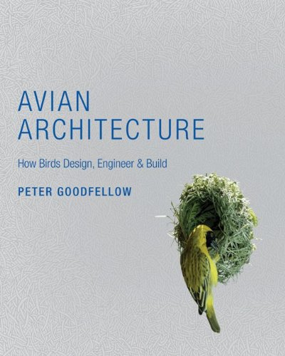 Avian Architecture: How Birds Design, Engineer & Build 9780691148496
