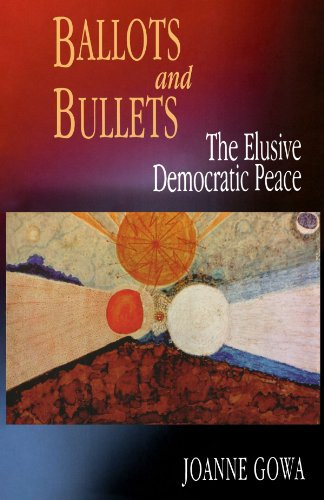 Ballots and Bullets: The Elusive Democratic Peace 9780691070223