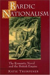 Bardic Nationalism: The Romantic Novel and the British Empire 2546953