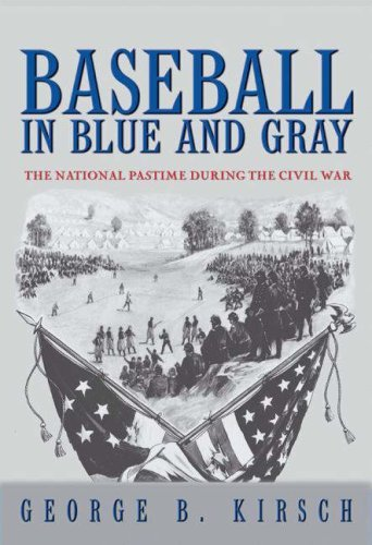 Baseball in Blue and Gray: The National Pastime During the Civil War 9780691130439
