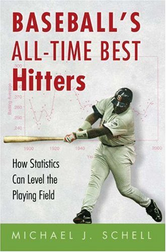 Baseball's All-Time Best Hitters: How Statistics Can Level the Playing Field 9780691123431