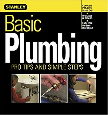 Basic Plumbing: Pro Tips and Simple Steps 9780696213205