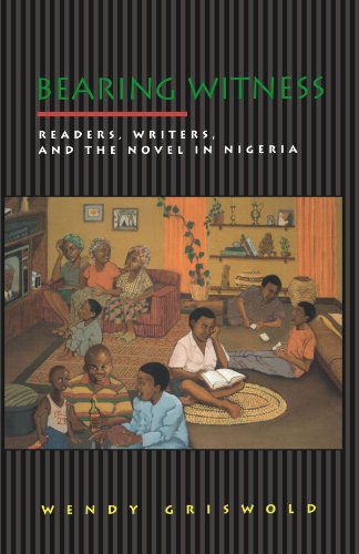 Bearing Witness: Readers, Writers, and the Novel in Nigeria 9780691058290