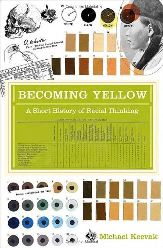 Becoming Yellow: A Short History of Racial Thinking 9780691140315