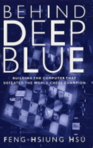 Behind Deep Blue: Building the Computer That Defeated the World Chess Champion 9780691118185