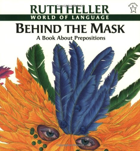 Behind the Mask: A Book about Prepositions 9780698116986