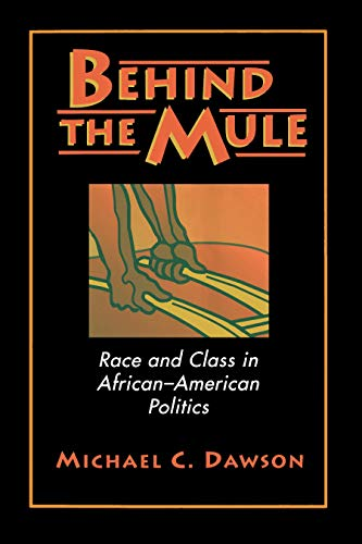 Behind the Mule : Race and Class in African - American Politics