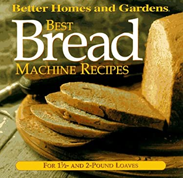 Best Bread Machine Recipes : For 1 1/2- and 2-Pound Loaves