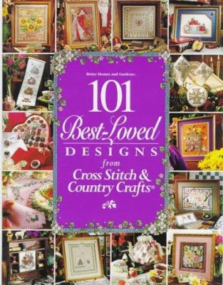 Better Homes and Gardens 101 Best Loved Design from Cross Stitch and Country Crafts 9780696203800