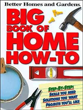Better Homes and Gardens Big Book of Home How-To 9780696221804