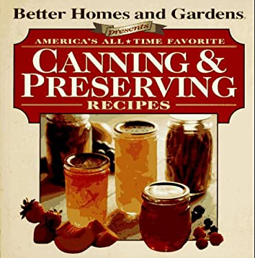 Better Homes and Gardens Canning and Preserving 9780696204548