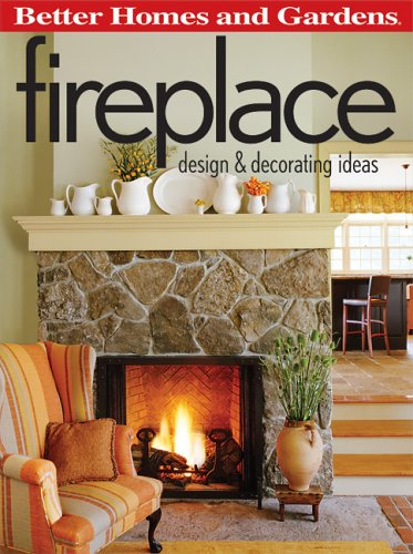 Better Homes and Gardens Fireplace: Design and Decorating Ideas 9780696225536