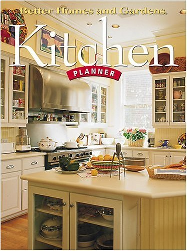 Better Homes and Gardens Kitchen Planner by Better Homes and