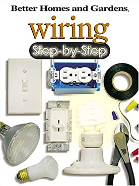 Better Homes and Gardens Wiring Step-By-Step 9780696221071