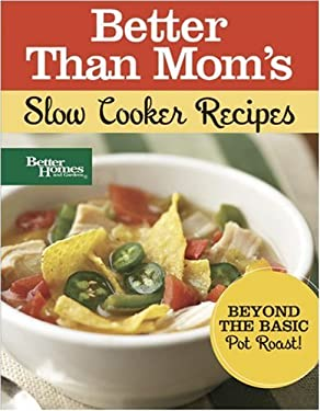 Better Than Mom's Slow Cooker Recipes 9780696236563