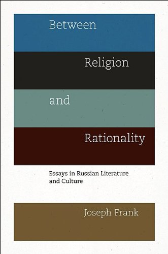 Between Religion and Rationality Between Religion and Rationality: Essays in Russian Literature and Culture Essays in Russian Literature and Culture 9780691142562
