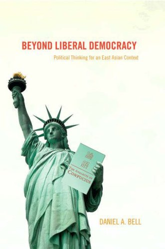 Beyond Liberal Democracy: Political Thinking for an East Asian Context 9780691123080