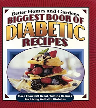 Biggest Book of Diabetic Recipes: More Than 350 Great-Tasting Recipes for Living Well with Diabetes 9780696225819