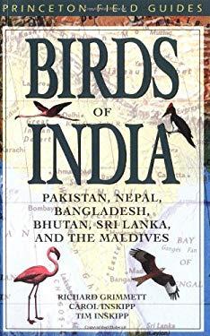 Birds of India : Pakistan, Nepal, Bangladesh, Bhutan, Sri Lanka and the Maldives