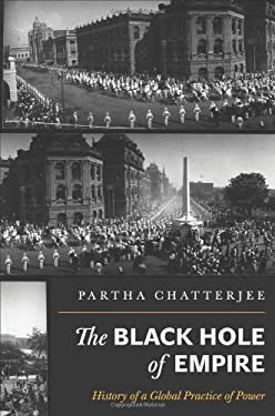 The Black Hole of Empire: History of a Global Practice of Power 9780691152011