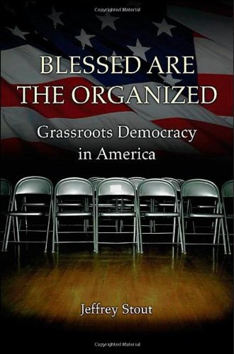 Blessed Are the Organized: Grassroots Democracy in America 9780691135861