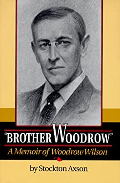 Brother Woodrow: A Memoir of Woodrow Wilson 9780691032559